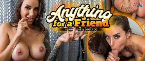 Gia DiMarco starring in Anything for a Friend - MilfVR (UltraHD 2K 1920p / 3D / VR)