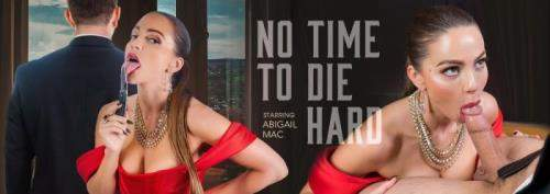 Abigail Mac starring in No Time to Die Hard - VRBangers (UltraHD 4K 3072p / 3D / VR)